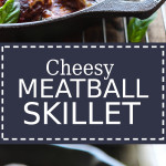Cheesy meatballs in a cast iron skillet.