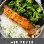 Two pictures of air fryer honey garlic salmon with white rice and broccoli.